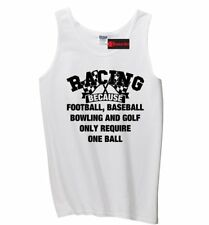 Racing Other Sports Require One Ball Funny Mens Tank Top Racer Car Track Tee Z3