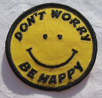Don´t worry - be happy Smiley Aufnäher Patch 7,5 cm NEU (A54v)