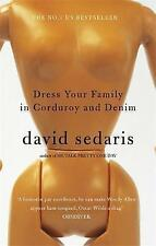 Dress Your Family In Corduroy And Denim by David Sedaris (Paperback, 2004)