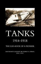 Tanks 1914-1918the Log-Book of a Pioneer (Paperback or Softback)