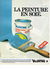 PUBLICITE ADVERTISING 064  1982  PEINTURE  VALENTINE  la peinture en soie