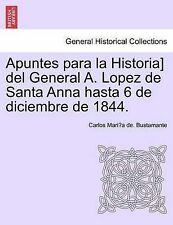 Apuntes para la Historia] del General A. Lopez de Santa Anna hasta 6 de diciembr
