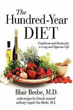 The Hundred-Year Diet : Guidelines and Recipes for a Long and Vigorous Life...