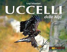 Uccelli delle Alpi. Con DVD video - Sebastiani Luigi (9788890838118)