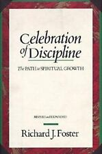 Celebration of Discipline : The Path to Spiritual Growth by Richard J. Foster (2