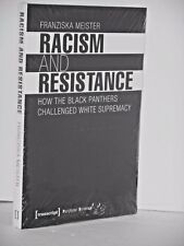 Racism and Resistance.  How the Black Panthers Challenged White Supremacy