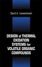 Design of Thermal Oxidation Systems for Volatile Organic Compounds by David...