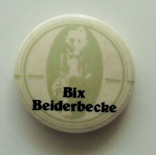 BIX BEIDERBECKE OLD METAL BUTTON BADGE FROM THE 1980's VINTAGE JAZZ RETRO