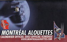 2003 MONTREAL ALOUETTES CFL FOOTBALL SCHEDULE -  FRENCH ENGLISH