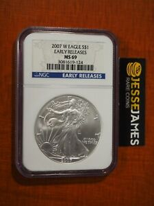 2007 W BURNISHED SILVER EAGLE NGC MS69 EARLY RELEASES BLUE LABEL