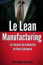 Le Lean Manufacturing : les Secrets de la Réussite de Votre Entreprise by...