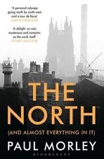 The North: (And Almost Everything In It), Morley, Paul, New Book
