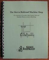 Sierra Railroad Machine Shop  Western Scale Models book P-1 an aid to modeling