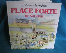 Place Forte De Vauban ART ~ Guy Ameyë Text Dominique Ronsseray L'histoire FRENCH