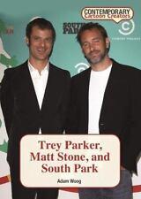 Trey Parker, Matt Stone, and South Park : South Park: By Woog, Adam