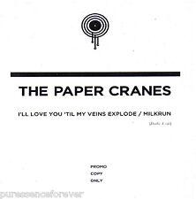 THE PAPER CRANES - I'll Love You 'Til My Veins Explode (UK 2 Tk DJ CD Single)