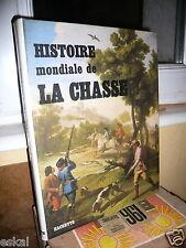 Histoire Mondiale De La Chasse Nature Animaux Solages Chimay