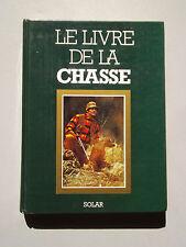 Émile LEJEUNE - LE LIVRE DE LA CHASSE 1986  éd. Solar - Fusil Chien Gibier Peche