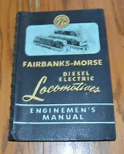 1955 Fairbanks Morse Diesel Electric Locomotives Manual 52 Pgs 2 pull outs