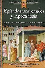 Epstolas universales y Apocalipsis: Juan 1, 2 y 3, Santiago, Pedro 1 y 2, Judas,