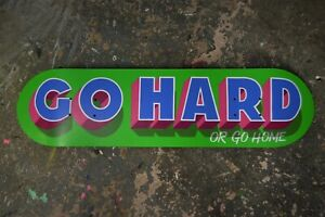 Go Hard Or Go Home Hand Painted Original Skateboard Deck Art by Populuxe