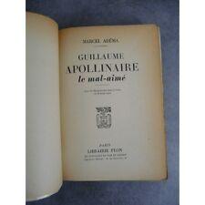 Guillaume Apollinaire le mal-aimé Adéma Marcel  Plon 1952