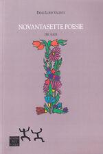 LIBRO • Novantasette Posie Denis Loris Valenti 1ª Edizione 2016 ITALIANO