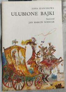 ULUBIONE BAJKI Zofia Szancerowa   il. J. Szancer   Paperback 1986   Polish book