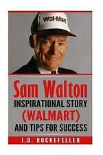USED (LN) Sam Walton: Inspirational Story (Walmart) and Tips for Success (J.D. R