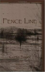 FENCE LINE By Curtis Bauer **Mint Condition** W. Postcard. Prize-winning Poetry