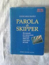 Parola di skipper - Giancarlo Basile - Ed. Incontri Nautici - 2008
