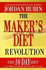 The Maker's Diet Revolution : The 10 Day Diet to Lose Weight and Detoxify Your B