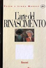 PETER E LINDA MURRAY L'ARTE DEL RINASCIMENTO RUSCONI 1989
