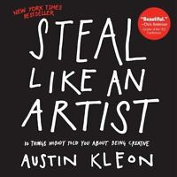 Steal Like an Artist: 10 Things Nobody Told You about Being Creative (Paperback