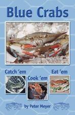 Blue Crabs: Catch 'em, Cook 'em, Eat 'em Meyer, Peter Paperback