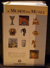 Il Museo dei Musei 160 tesori da scoprire - Touring Club Italiano 2005