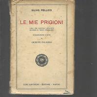 SILVIO PELLICO LE MIE PRIGIONI CON I XII CAPITOLI AGGIUNTI LOFFREDO NAPOLI 1934