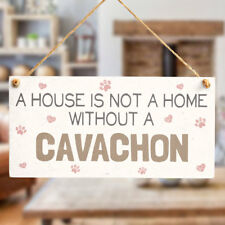 A House Is Not A Home Without A Cavachon - Beautiful Handmade Home Decor Plaque