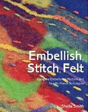 Embellish, Stitch, Felt : Using the Embellisher Machine and Needle Punch...
