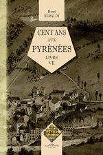 Cent Ans aux Pyrénées (Livre 7) — Henri Beraldi