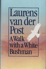 "LAURENS VAN DER POST - ""A WALK WITH A WHITE BUSHMAN"" - 1st Edn - HB/DW (1986)"