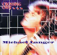 Crossing Over - Michael Langer CD ( 14 Track ) 1997