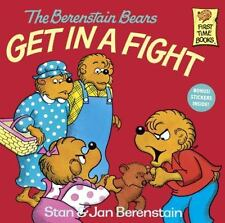 First Time Books: The Berenstain Bears Get in a Fight by Jan Berenstain and Stan