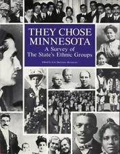 They Chose Minnesota: A Survey of the State's Ethnic Groups ~ Michael Albert; Hy