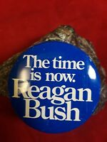 "The Time is Now Reagan Bush 2 1/4"" Diameter 1980's"