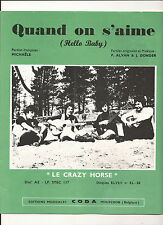 Partition - 1972 - LE CRAZY HORSE - Quand on s'aime (Hello Baby) - COMME NEUVE