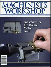 Machinist's Workshop Magazine Aug/Sept 2004 Table Saw for the Dremel Motor Tool