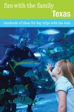 Fun with the Family Texas: Hundreds Of Ideas For Day Trips With The Kids (Fun wi