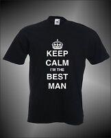 KEEP CALM I`M THE BEST MAN- WEDDING/STAG/GROOM  MENS FUNNY T-SHIRT