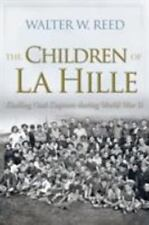 Children of la Hille : Eluding Nazi Capture During World War II: By Reed, Wal...